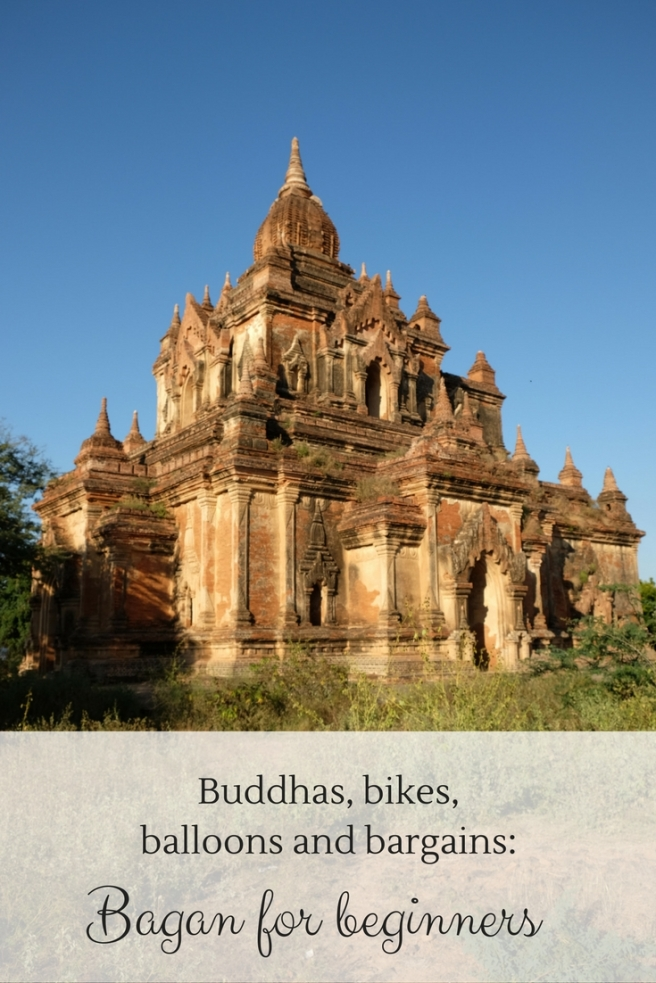 Buddhas, bikes, balloons and bargains_ Bagan for beginners